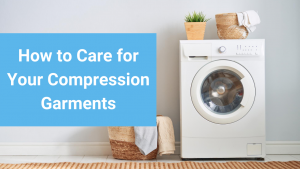 Nightingale Medical Blog_How to Care for your Compression Garments
