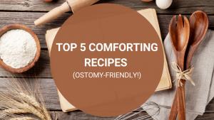 Nightingale Blog_Top 5 Comforting Recipes (Ostomy Friendly)